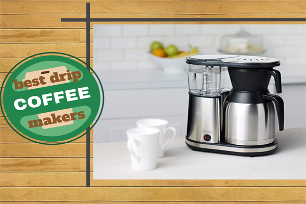 Top 10 Best Drip Coffee Makers | Buyer Guide for Drip Coffee Maker