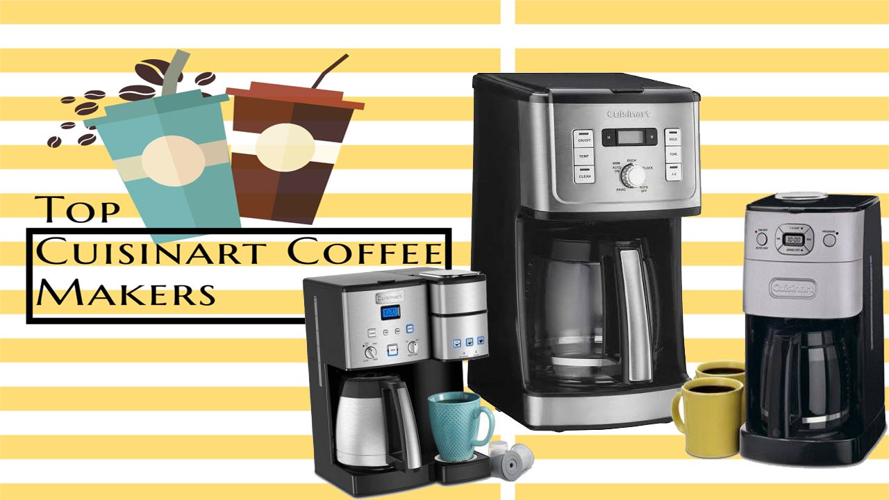 Top 10 Best Cuisinart Coffee Makers Review | Buyer's Guide