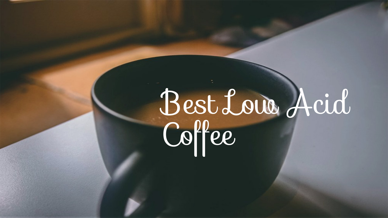 best low acid coffee