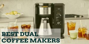 Top 7 Dual Coffee Makers | Select The Best Dual Coffee Maker