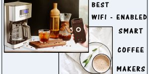 Best Smart Coffee Maker with Built in Wifi and Bluetooth