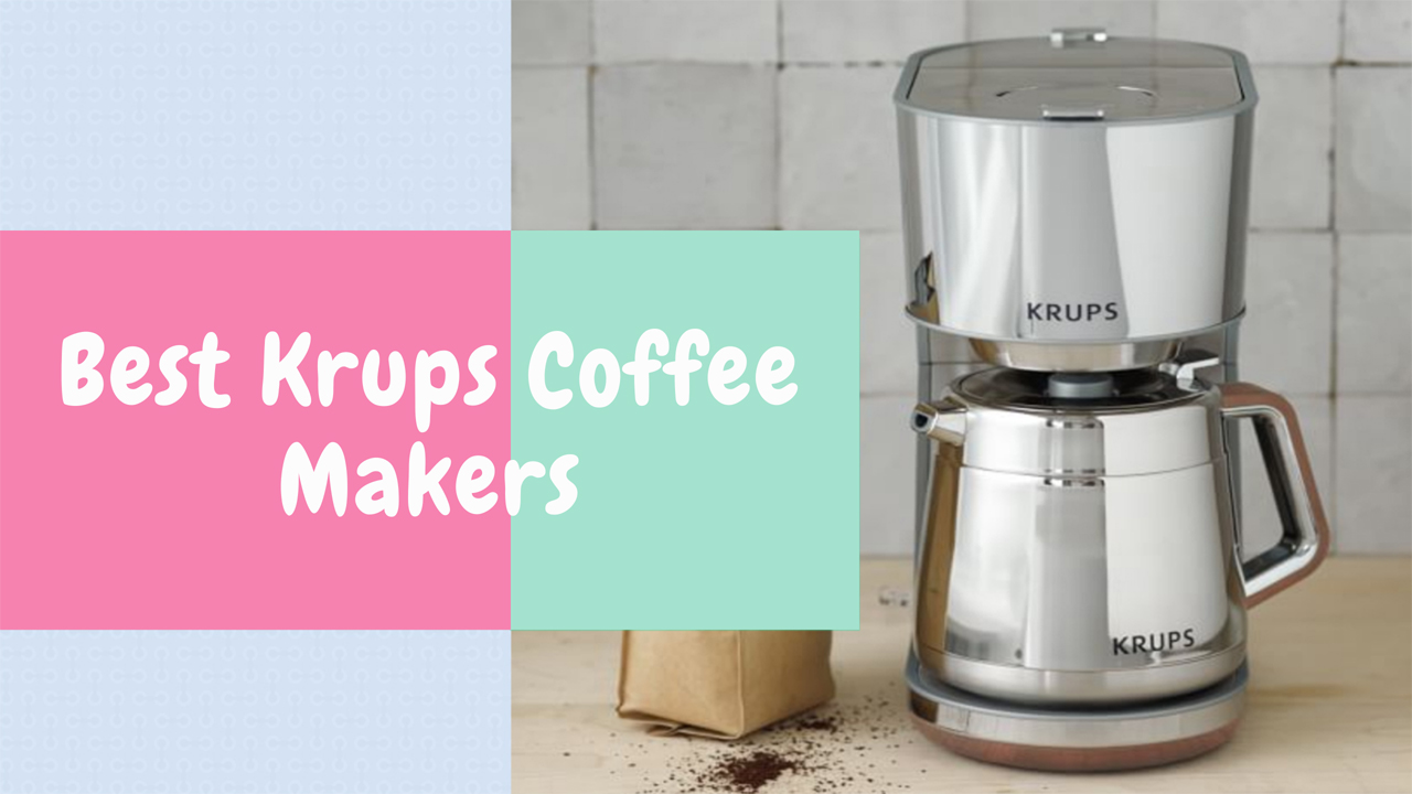 best krups coffee maker