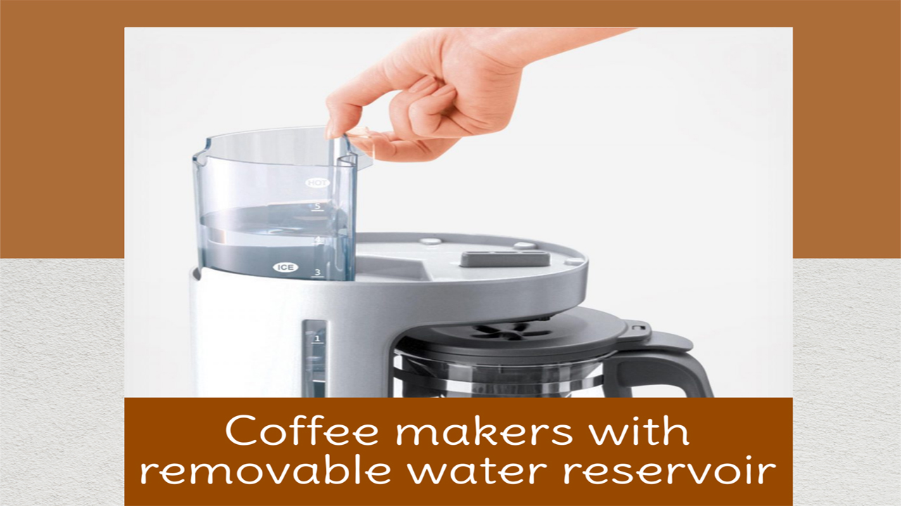 best coffee maker with removable water reservoir